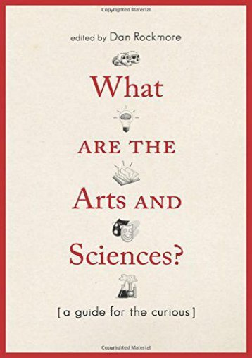 What Are the Arts and Sciences?: A Guide for the Curious ()
