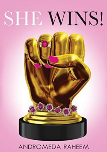 She Wins: The Ultimate Guide for Women to Gain a Winning Mindset and Lead a Winning Lifestyle (Andromeda Raheem)