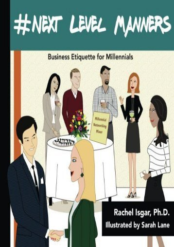 #Next Level Manners: Business Etiquette for Millennials (Rachel Isgar Ph.D.)