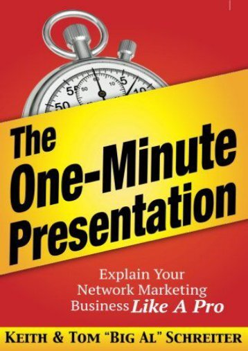The One-Minute Presentation: Explain Your Network Marketing Business Like A Pro (Keith Schreiter)