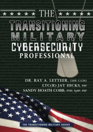 The Transitioning Military Cybersecurity Professional (The Transitioning Military Series) (Volume 4) (Jay Hicks)