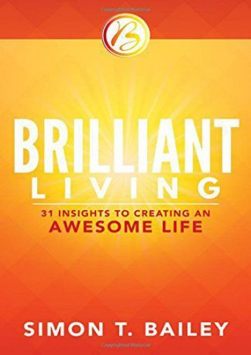 Brilliant Living: 31 Insights to Creating an Awesome Life (Simon T. Bailey)