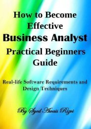 How to Become Effective Business Analyst Practical Beginners Guide: Real-life Software Requirements and Design Techniques (Syed Awais Rizvi)