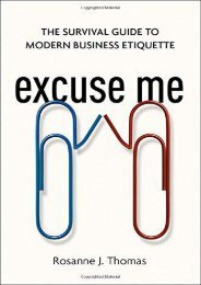 Excuse Me: The Survival Guide to Modern Business Etiquette (Rosanne J. Thomas)