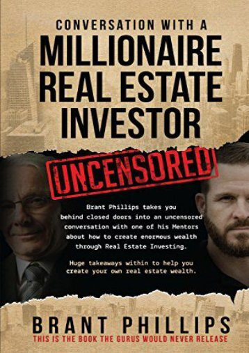 Conversation with a Millionaire Real Estate Investor (Brant Phillips)