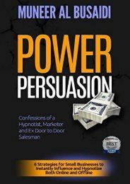 POWER PERSUASION: 6 Strategies to Instantly Influence   Hypnotize Both Online and Offline (Muneer Al Busaidi)
