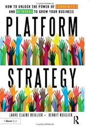 Platform Strategy: How to Unlock the Power of Communities and Networks to Grow Your Business (Laure Claire Reillier)