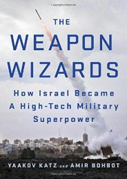 The Weapon Wizards: How Israel Became a High-Tech Military Superpower (Yaakov Katz)