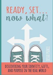 Ready, Set...Now What?: Discovering Your Identity, Gifts, and Purpose in the Real World (Jessie Pierce)
