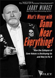 What s Wrong with Damn Near Everything!: How the Collapse of Core Values Is Destroying Us and How to Fix It (Larry Winget)