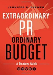 Extraordinary PR, Ordinary Budget: A Strategy Guide (Jennifer R. Farmer)