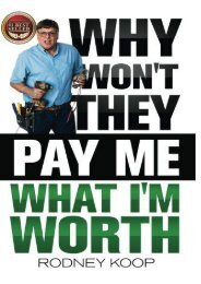 Why Won t They Pay Me What I m Worth? (Rodney Koop)