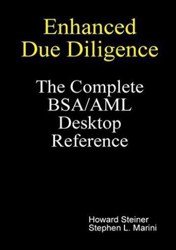 Enhanced Due Diligence - The Complete BSA/AML Desktop Reference (Howard Steiner)