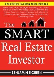 The Smart Real Estate Investor: Real Estate Book Bundle 3 Manuscripts Expert Strategies on Real Estate Investing, Finding and Generating Leads, Funding, Proven Methods  for Investing in Real Estate (Benjamin E Green)