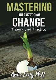 Mastering Organizational Change: Theory and Practice (Amir Levy PhD)