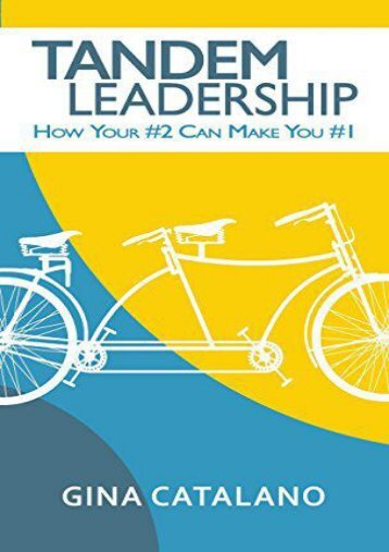 Tandem Leadership: How Your #2 Can Make You #1 (Gina Catalano)