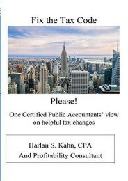 Fix the Tax Code Please!: One Certified Public Accountant s view on helpful tax changes (Harlan Stuart Kahn)