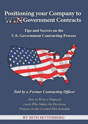 Positioning your Company to WIN Government Contracts: Tips and Secrets on the U.S. Government Contracting Process (Seth Setterberg)