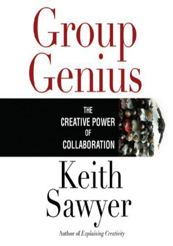 Group Genius: The Creative Power of Collaboration (Your Coach in a Box) (Keith Sawyer)