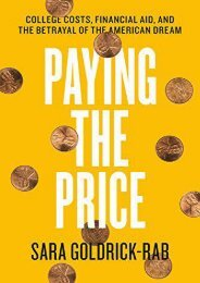 Paying the Price: College Costs, Financial Aid, and the Betrayal of the American Dream (Sara Goldrick-Rab)
