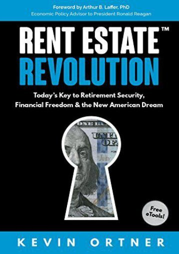 Rent Estate Revolution: Today s Key to Retirement Security, Financial Freedom   the New American Dream (Kevin Ortner)
