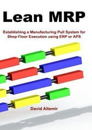 Lean MRP: Establishing a Manufacturing Pull System for Shop Floor Execution using ERP or APS (David Altemir)