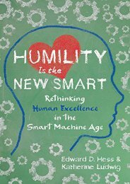 Humility Is the New Smart: Rethinking Human Excellence in the Smart Machine Age (Edward D. Hess)