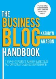 The Business Blog Handbook: A Step-by-Step Guide to Running a Business Blog that Drives Traffic and Accelerates Growth (Kathryn Aragon)