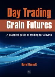 Day Trading Grain Futures: A practical guide to trading for a living (David Bennett)