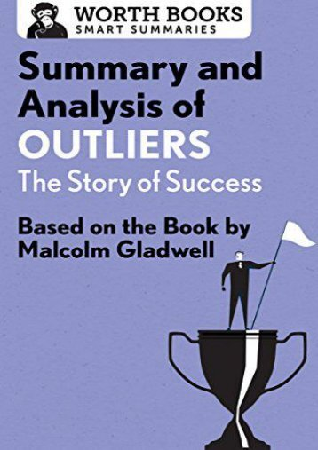 Summary and Analysis of Outliers: The Story of Success: Based on the Book by Malcolm Gladwell (Smart Summaries) (Worth Books)