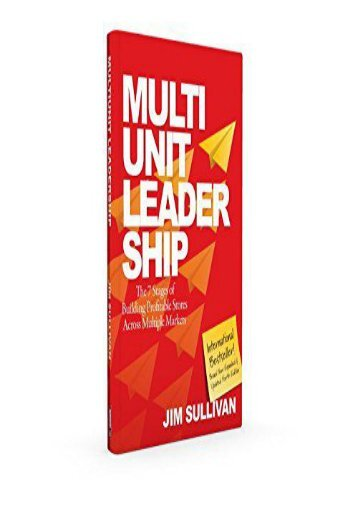 Multi-Unit Leadership: The 7 Stages of Building Profitable Store Across Multiple Markets (Jim Sullivan)