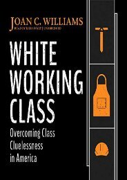 White Working Class: Overcoming Class Cluelessness in America (Joan C. Williams)
