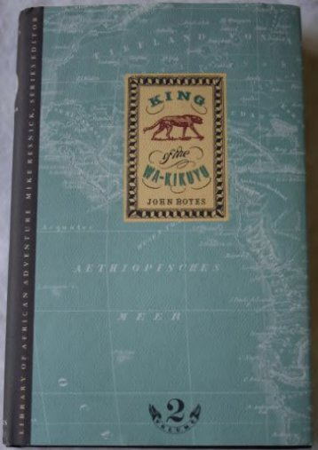 King of the Wa-Kikuyu: A True Story of Travel and Adventure in Africa (Library of African Adventure)