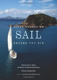 Fifty Places to Sail Before You Die: Sailing Experts Share the World s Greatest Destinations