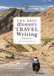 The Best Women s Travel Writing, Volume 11: True Stories from Around the World