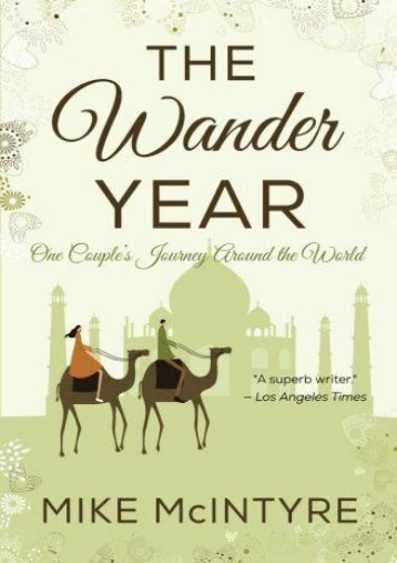 The Wander Year: One Couple s Journey Around the World