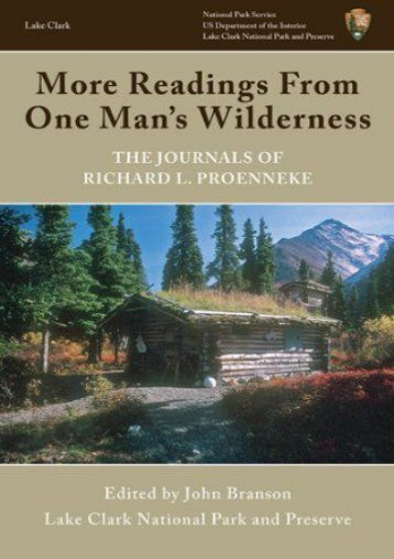 More Readings From One Man s Wilderness: The Journals of Richard L. Proenneke