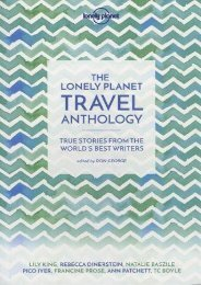 The Lonely Planet Travel Anthology: True stories from the world s best writers (Lonely Planet Travel Literature)