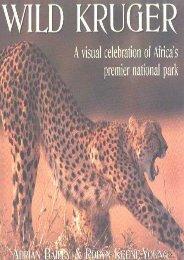 Wild Kruger: A Visual Celebration of Africa s Premier National Park