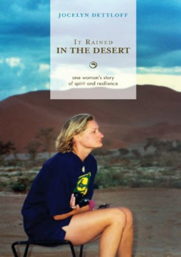 It Rained in the Desert: One Woman s Story of Spirit and Resilience