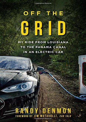 Off the Grid: My Ride from Louisiana to the Panama Canal in an Electric Car