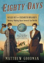 Eighty Days: Nellie Bly and Elizabeth Bisland s History-Making Race Around the World