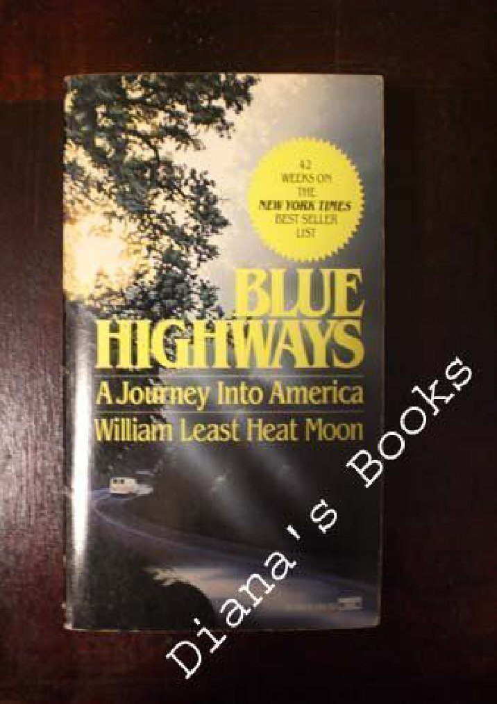 blue highways an autobiographical book by About a quarter century ago, a previously unknown writer named william least heat-moon wrote a book called blue highways acclaimed as a classic, it was a travel book like no other quirky, discursive, endlessly curious, heat-moon had embarked on an american journey off the beaten path.