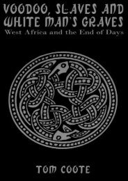 Voodoo, Slaves and White Man s Graves: West Africa and the End of Days