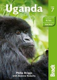 Uganda, 7th (Bradt Travel Guide)