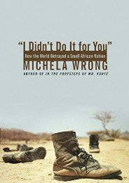 I Didn t Do It for You: How the World Betrayed a Small African Nation