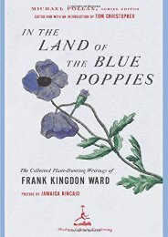 In the Land of the Blue Poppies: The Collected Plant-Hunting Writings of Frank Kingdon Ward (Modern Library Gardening)