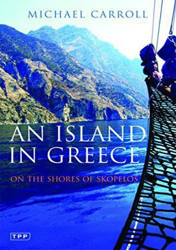 An Island in Greece: On the Shores of Skopelos (Tauris Parke Paperbacks)