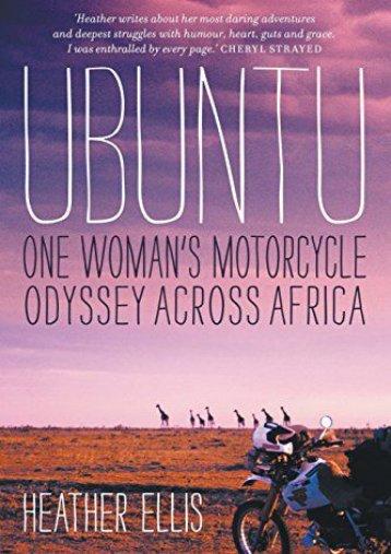 Ubuntu: One Woman s Motorcycle Odyssey Across Africa