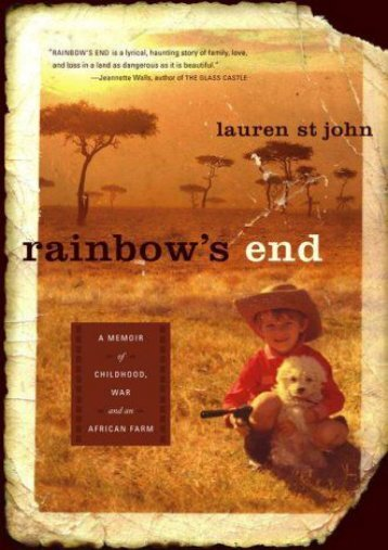 Rainbow s End: A Memoir of Childhood, War and an African Farm